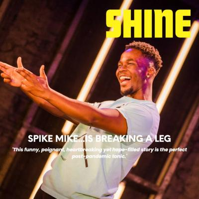 Shine 2021 review by Spike Mike...Is Breaking A Leg